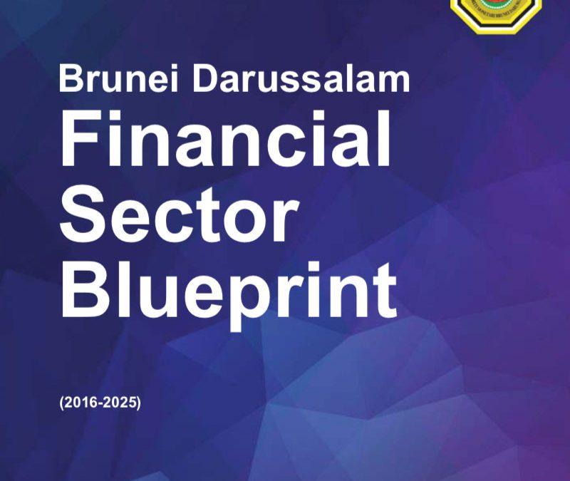 Brunei Darussalam Financial Sector Blueprint (2016 – 2025)